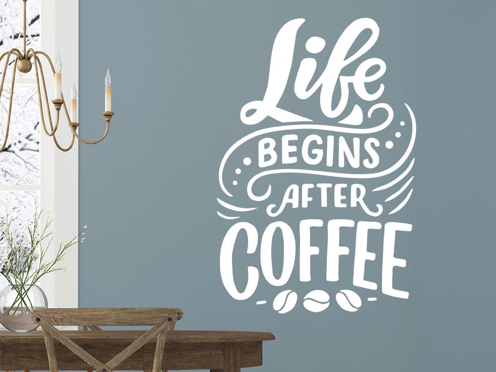 Dekoratives Wandtattoo Life begins after Coffee