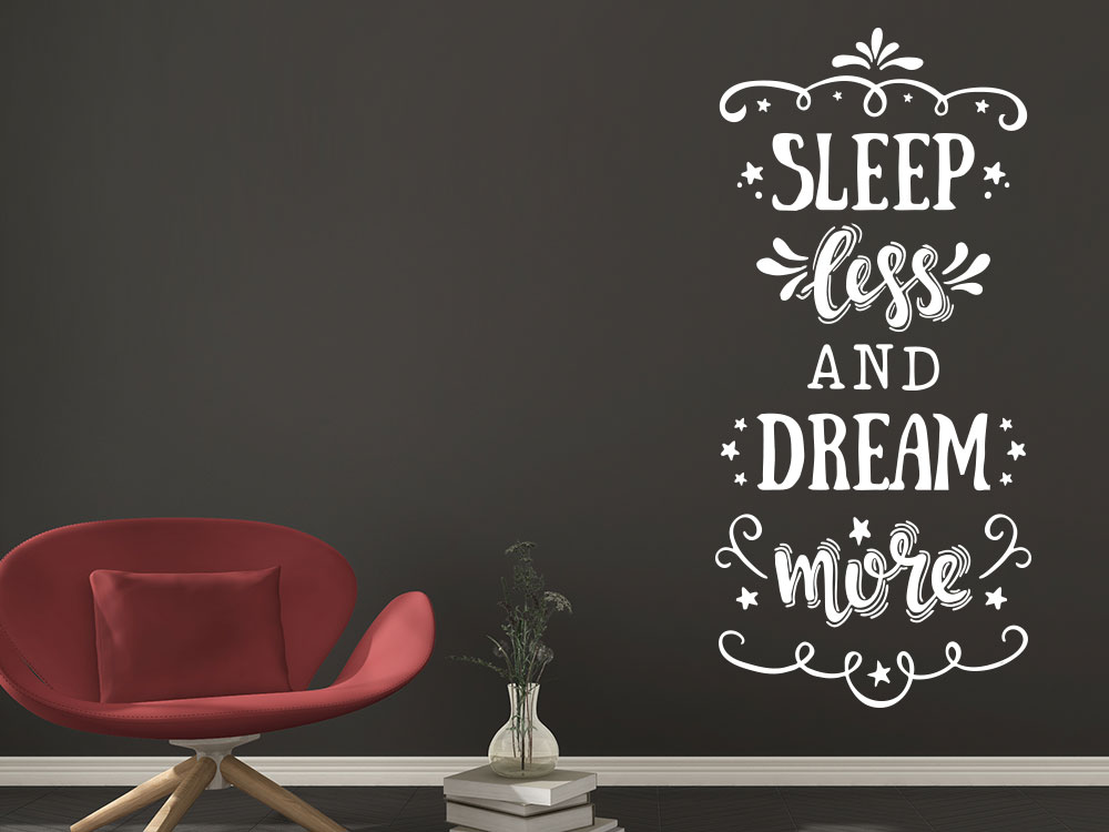 Wandtattoo Slepp less and dream more