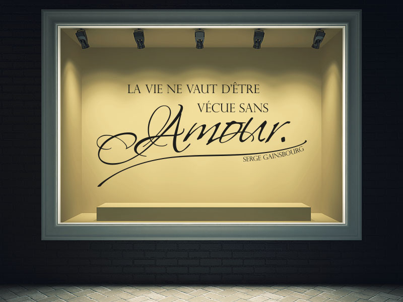 Wandtattoo La vie ne vaut d'être vécue sans amour. - Serge Gainsbourg