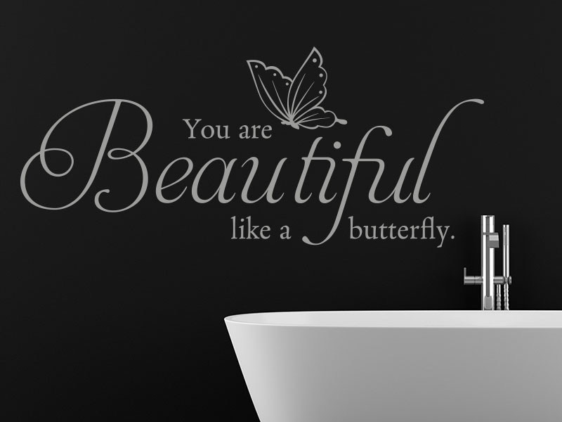Wandtattoo Spruch You are beautiful like a butterfly