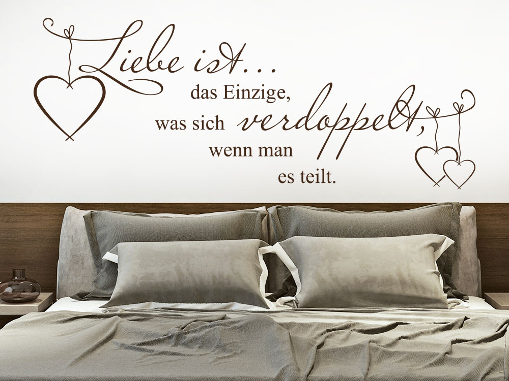 Wandtattoo Liebe ist das Einzige das sich verdoppelt wenn man es teilt als Schlafzimmer-Deko