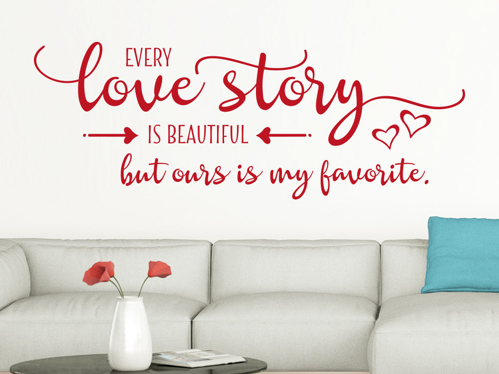 Wandtattoo Spruch Every Love Story Is Beautiful Auf Heller Wand