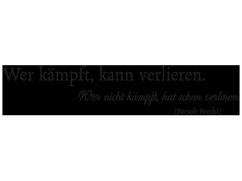 Wandtattoo Zitat Wer Kämpft Von Bertold Brecht