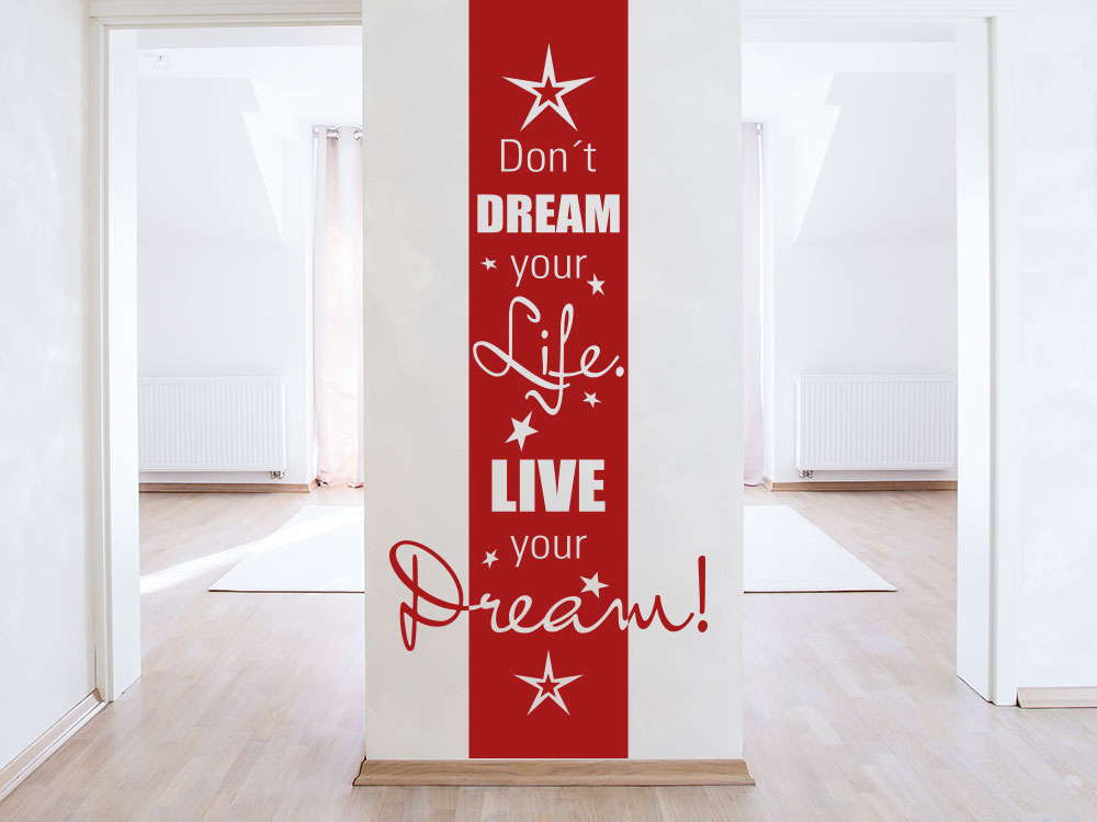 Wandtattoo Wandbanner Don't dream your life auf Wandpfosten