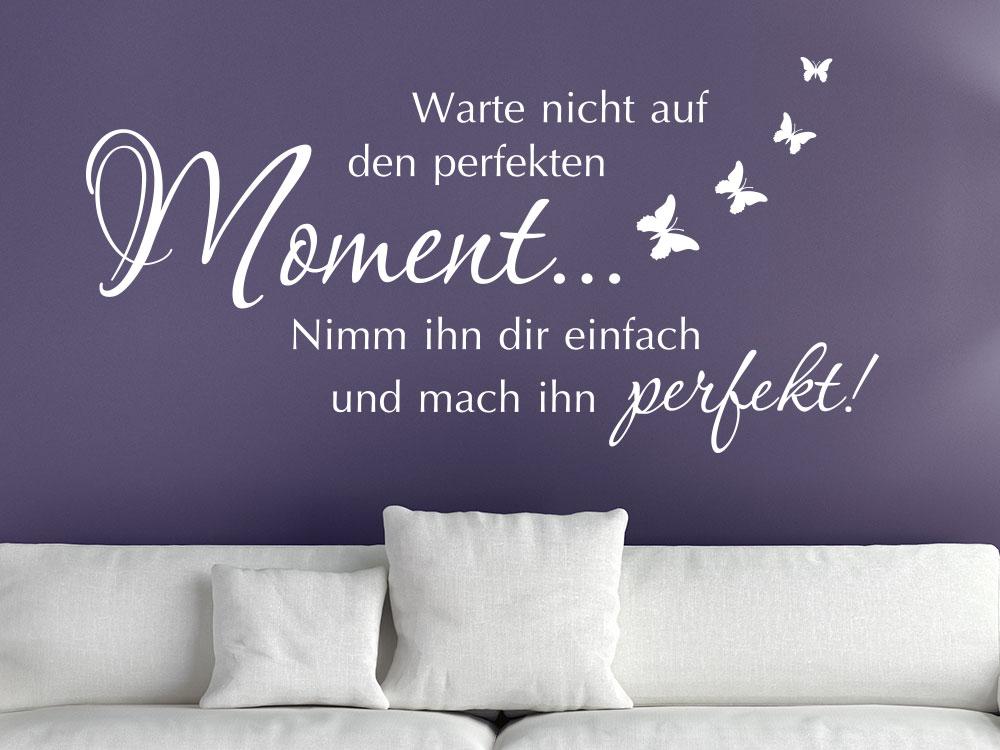 Wandtattoo Spruch Warte nicht auf den perfekten Moment in weiß