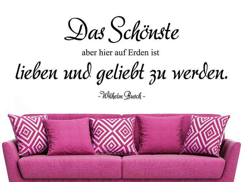 Wandtattoo Zitat Das Schönste aber hier auf Erden ist, lieben und geliebt zu werden. über Sofa