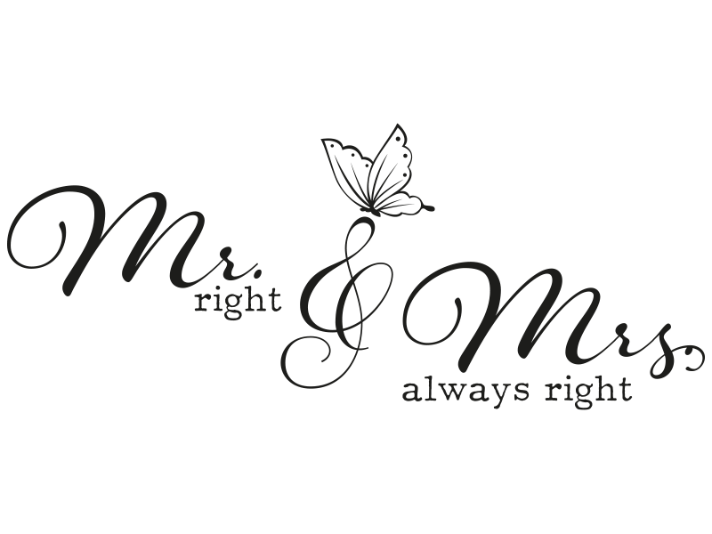 wandtattoo mr right and mrs always right mit schmetterling. Black Bedroom Furniture Sets. Home Design Ideas