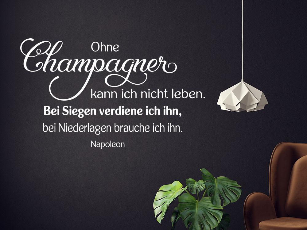 Wandtattoo Ohne Champagner kann ich nicht leben.