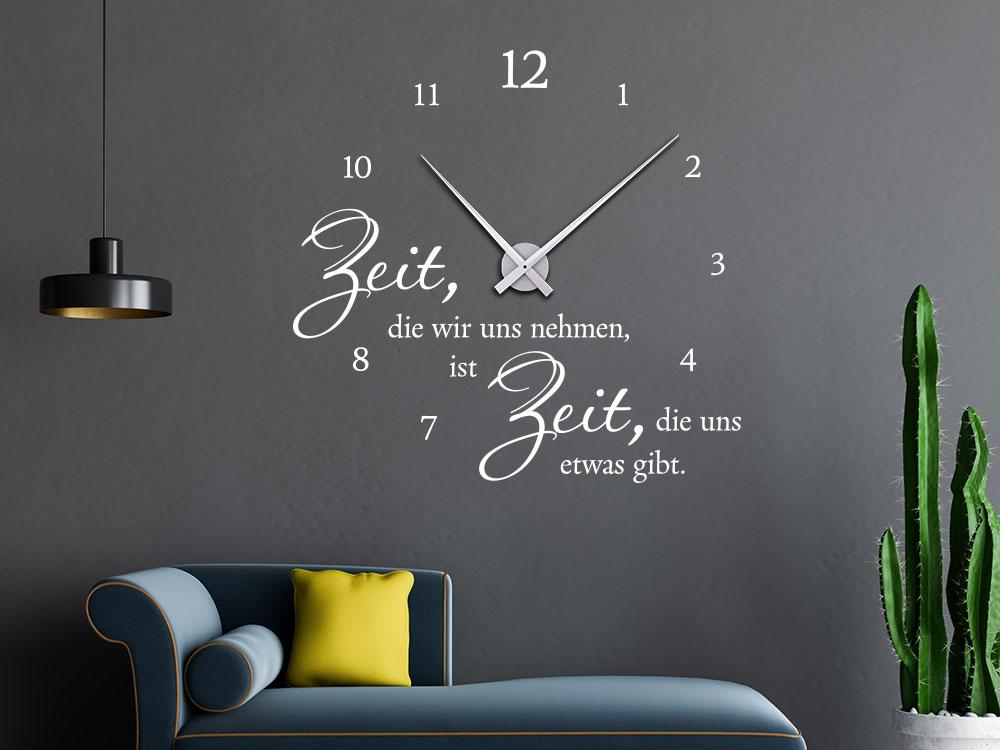Wanduhr Zeit die wir uns nehmen, ist Zeit, die uns etwas gibt. Wandtattoo Uhr in Weiß