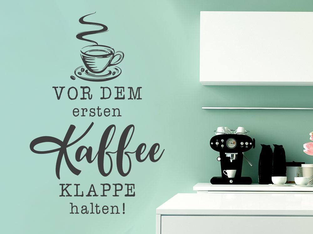 Wandtattoo Vor dem ersten Kaffee Klappe halten!