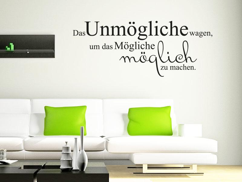 Wandtattoo Spruch Das Unmögliche wagen, um das Mögliche möglich zu machen.