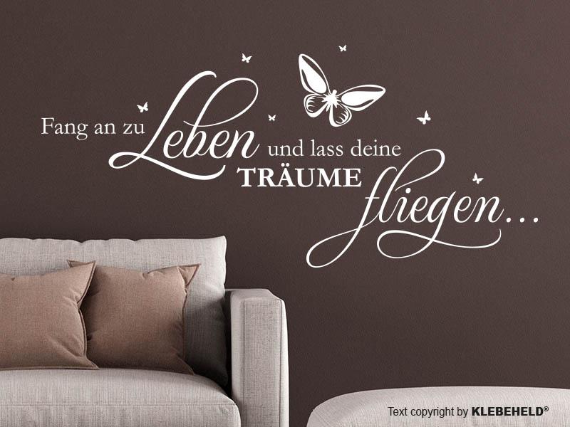 Wandtattoo Spruch - Fang an zu Leben und lass deine Träume fliegen.
