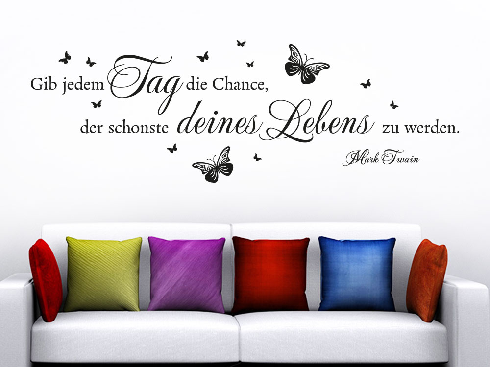 Wandtattoo Gib jedem Tag die Chance… Zitat Mark Twain Wohnzimmer