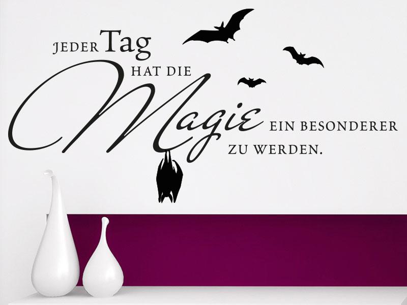 magischer Wandtattoo Spruch Jeder Tag hat die Magie ein besonderer zu werden.