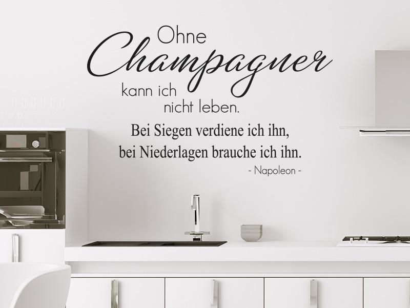 Wandtattoo Ohne Champagner kann ich nicht. Bei Siegen verdiene ich ihn bei Niederlagen brauche ich