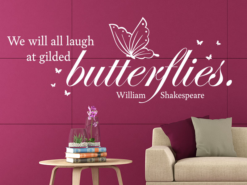William_Shakespeare_Zitat_-_We_will_all_laugh_at_gilded_butterflies