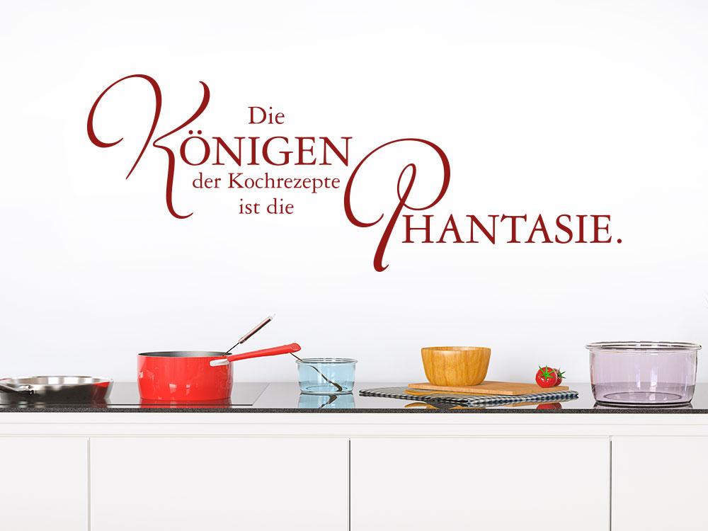 Wandtattoo Spruch Die Königin der Kochrezepte ist die Phantasie in Farbe Rot.