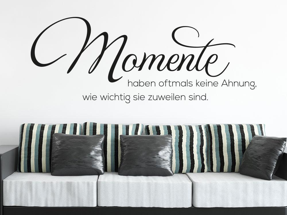 Wandtattoo Momente haben oftmals keine Ahnung auf heller Wand