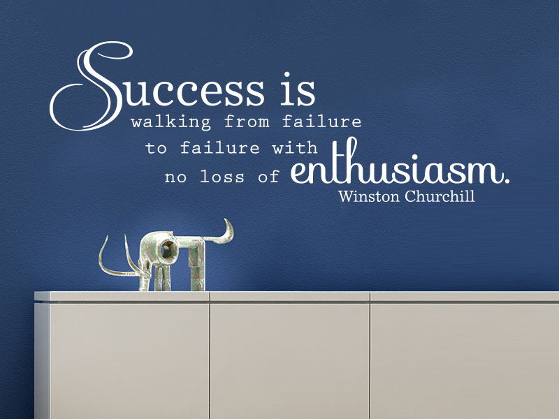 Wandtattoo Zitat Büro Success is walking from failure to failure with no loss of enthusiasm.