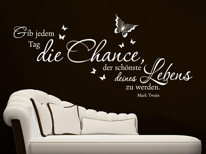 Wandtattoo Die Chance deines Lebens...