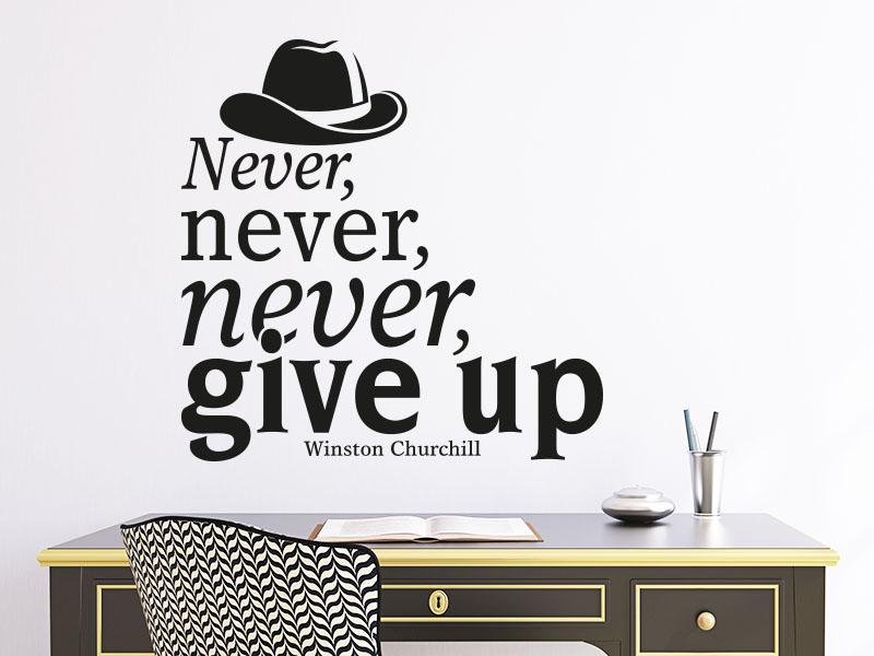 Wandtattoo Never never never give up über Schreibtisch