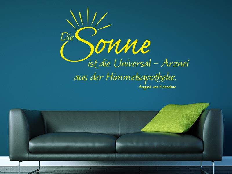 Wandtattoo Die Sonne ist die Universal - Arznei aus der Himmelsaphotheke. - August von Kotzebue
