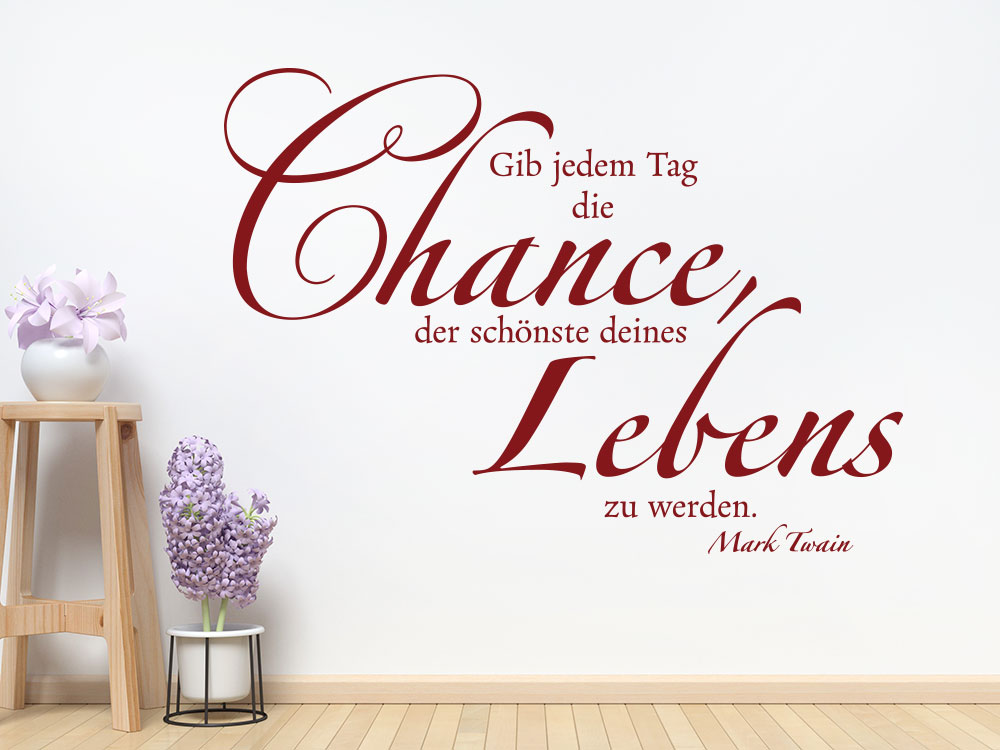 Wandtattoo Gib jedem Tag die Chance - Mark Twain