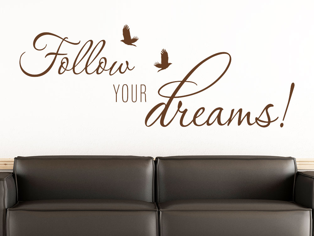 Wandtattoo Follow your dreams Spruch mit Vögel