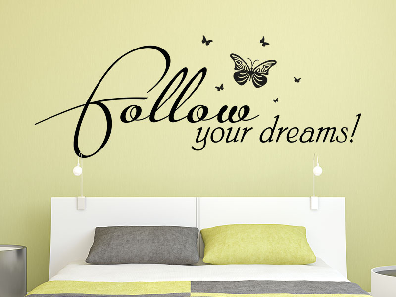 Wandtattoo Follow your dreamsSpruch