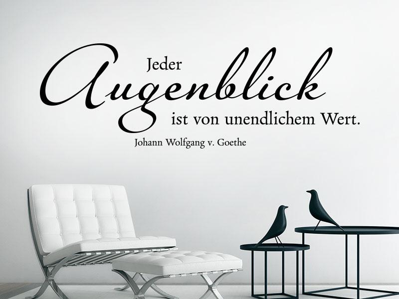Wandtattoo Jeder Augenblick ist Goethe Zitat