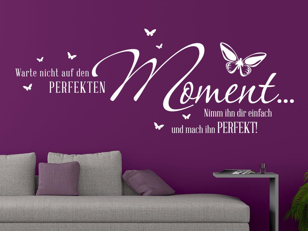 Wandtattoo Warte nicht auf den perfekten Moment…Spruch