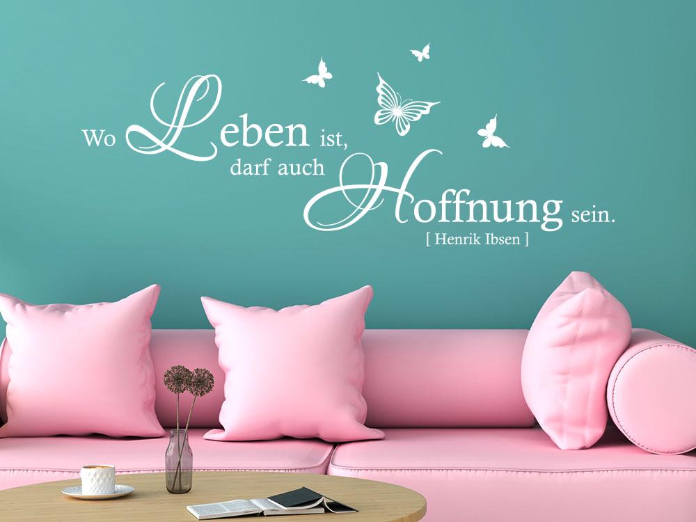 Wandtattoo Zitat Wo Leben ist darf auch Hoffnung sein im Wohnzimmer