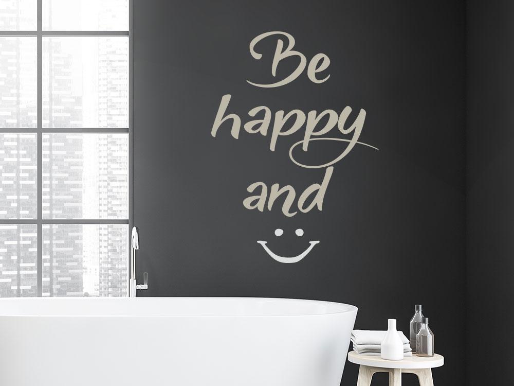 Be happy and smile Wandtattoo im Badezimmer