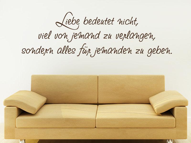 Wandtattoo Spruch Liebe bedeutet nicht viel von einem zu verlangen