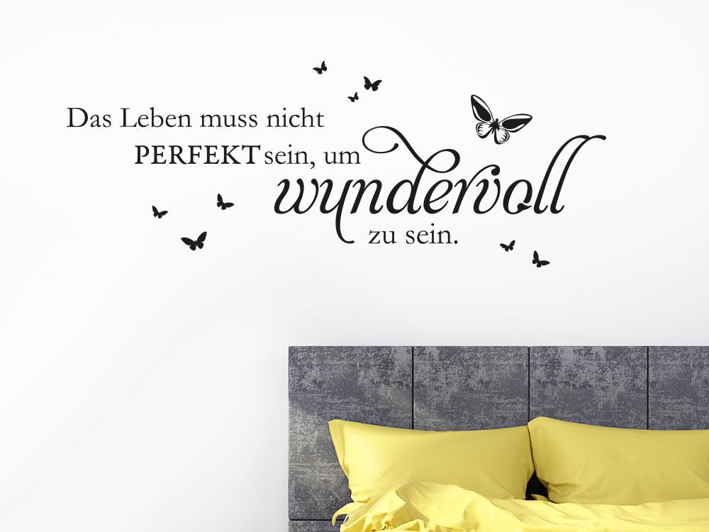 Wandtattoo Das Leben muss nicht perfekt sein... Spruch im Schlafzimmer