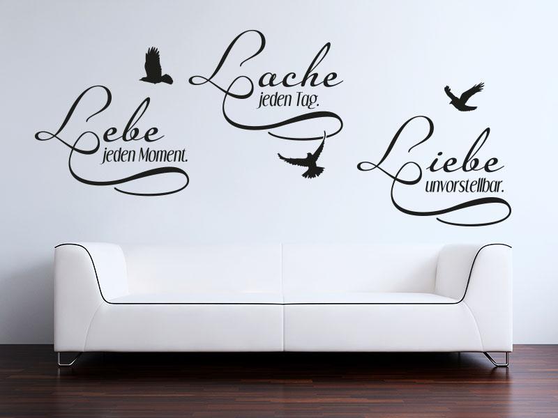 Wandtattoo Spruch Lebe jeden Moment - Lache jeden Tag - Liebe unvorstellbar.