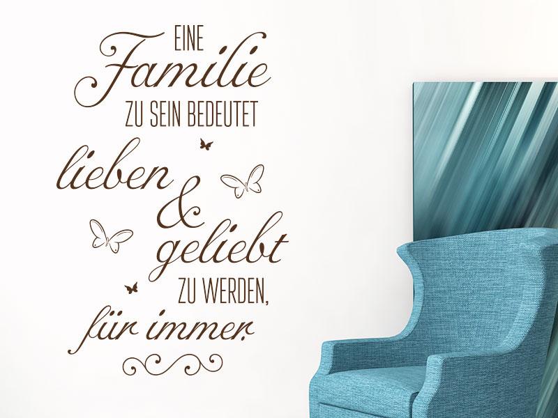 Wandtattoo Eine Familie zu sein bedeutet  lieben und geliebt zu werden Wandspruch Wohnzimmer