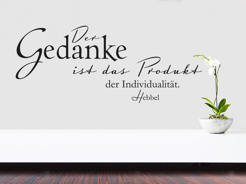 Wandtattoo Zitat Der Gedanke ist das Produkt der Individualität. - Hebbel