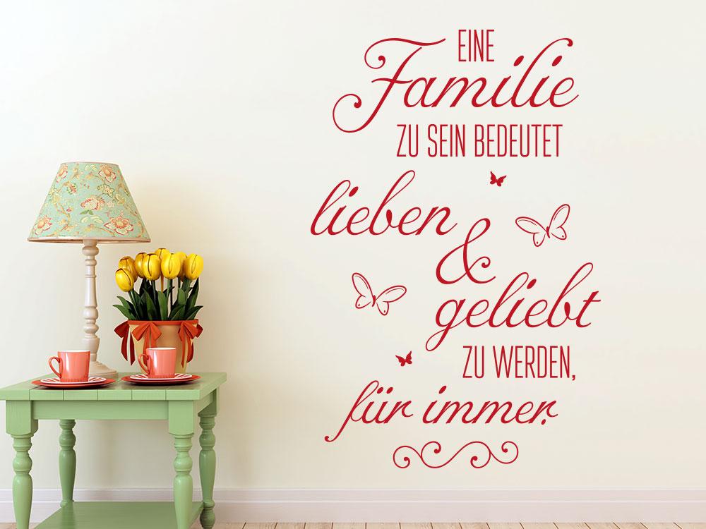 Wandtattoo Eine Familie zu sein bedeutet  lieben und geliebt zu werden
