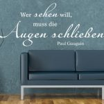 Wer Sehen will muss die Augen schließen. Wandtattoo Zitat Paul Gauguin - Klebeheld.de